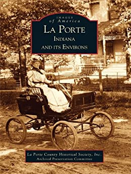 La porte indiana and its environs images of america for Porte in english