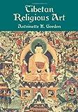 Tibetan Religious Art, Antoinette K. Gordon, 048642507X