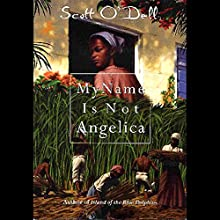 My Name is Not Angelica Audiobook by Scott O'Dell Narrated by Lisa Renee Pitts