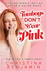 Tomboys Don't Wear Pink (How To Date A Tomboy Book 1) Kindle Edition