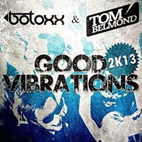 Botoxx & Tom Belmond-Good Vibrations 2k13