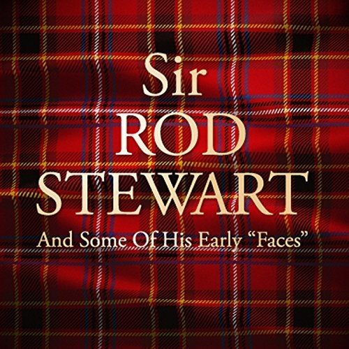 Rod Stewart - Sir Rod Stewart & Some of His Early Faces - Zortam Music