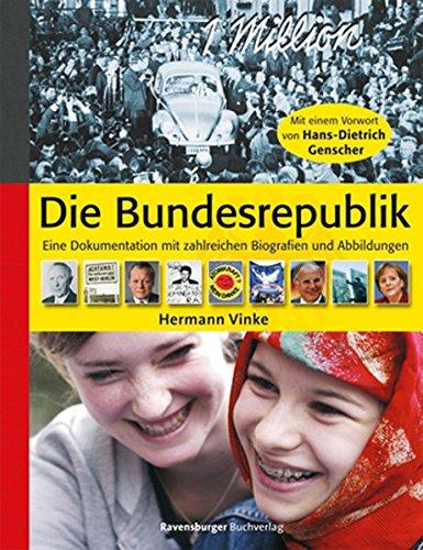 Die Bundesrepublik: Eine Dokumentation mit zahlreichen Biografien und Abbildungen