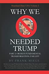 Why We Needed Trump: Part 2: Obama's Fundamental Transformation: Far Left (Heartland Diary USA) Paperback