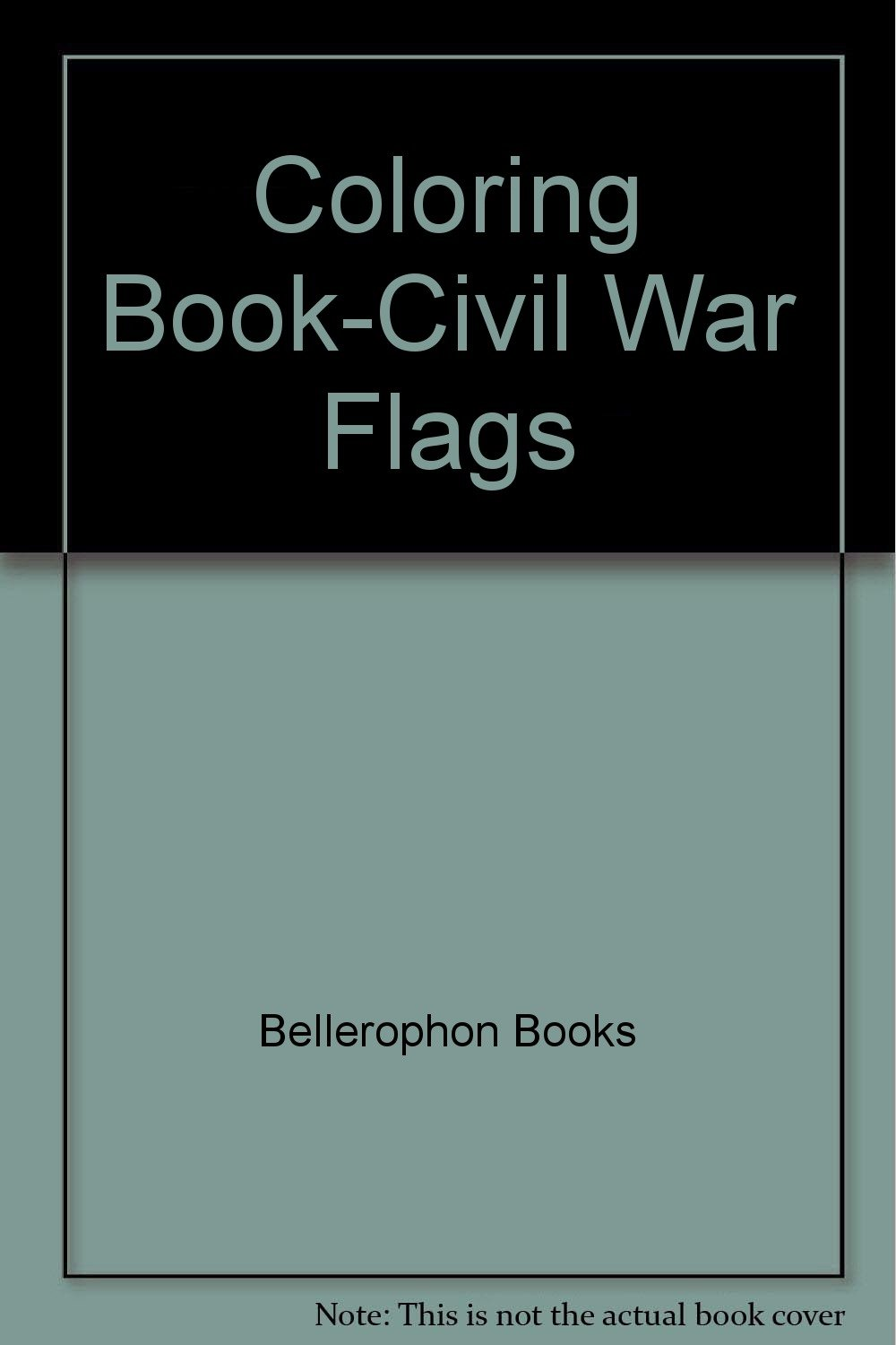 Civil War Flags Coloring Book: Bellerophon Books, Whitney Smith ...