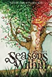 img - for Seasons Within: Nature has its own will (Volume 1) book / textbook / text book
