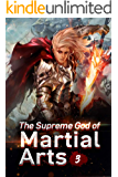 The Supreme God of Martial Arts 3: When The Strong Gather (Living Martial Legend: A Cultivaion Novel)