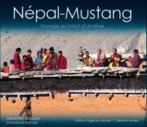 Nepal-Mustang : Voyage au bout d'un rêve