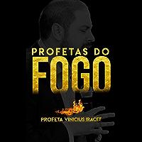 Profetas do Fogo: Profeta Vinicius Iracet
