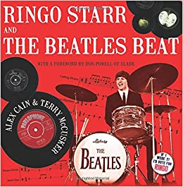 Ringo Starr And The Beatles Beat Alex Cain Terry McCusker 9781785899553 Amazon Books