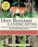 Deer-Resistant Landscaping: Proven Advice and Strategies for Outwitting Deer and 20 Other Pesky Mammals