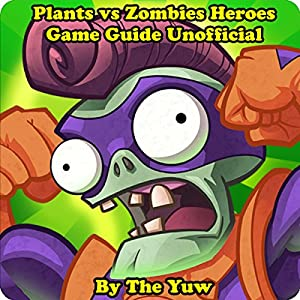 Plants vs Zombies Heroes Game Guide Unofficial Audiobook
