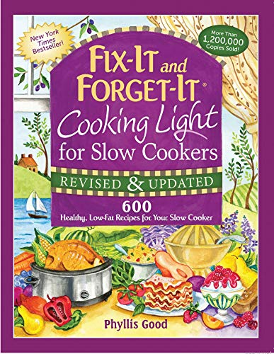 Fix-It and Forget-It Cooking Light for Slow Cookers: 600 Healthy, Low-Fat Recipes for Your Slow Cooker (Fix-It and -
