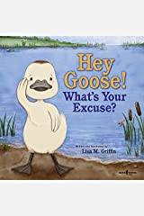 Hey Goose! What's Your Excuse? Paperback