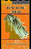 Even Me (Good News Series Book 5)