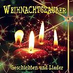 Weihnachtszauber: Geschichten und Lieder | div.