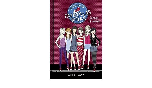 Juntas, of course (El Club de las Zapatillas Rojas 8): ANA PUNSET: 9788490436134: Amazon.com: Books