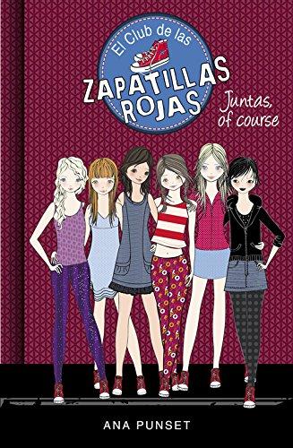 Juntas, of course (El Club de las Zapatillas Rojas 8) (Spanish) Hardcover – 2016
