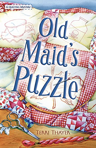 Old Maid's Puzzle (A Quilting Mystery Book 2)