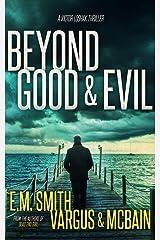 Beyond Good & Evil: A Serial Killer Thriller (Victor Loshak Book 1) Kindle Edition