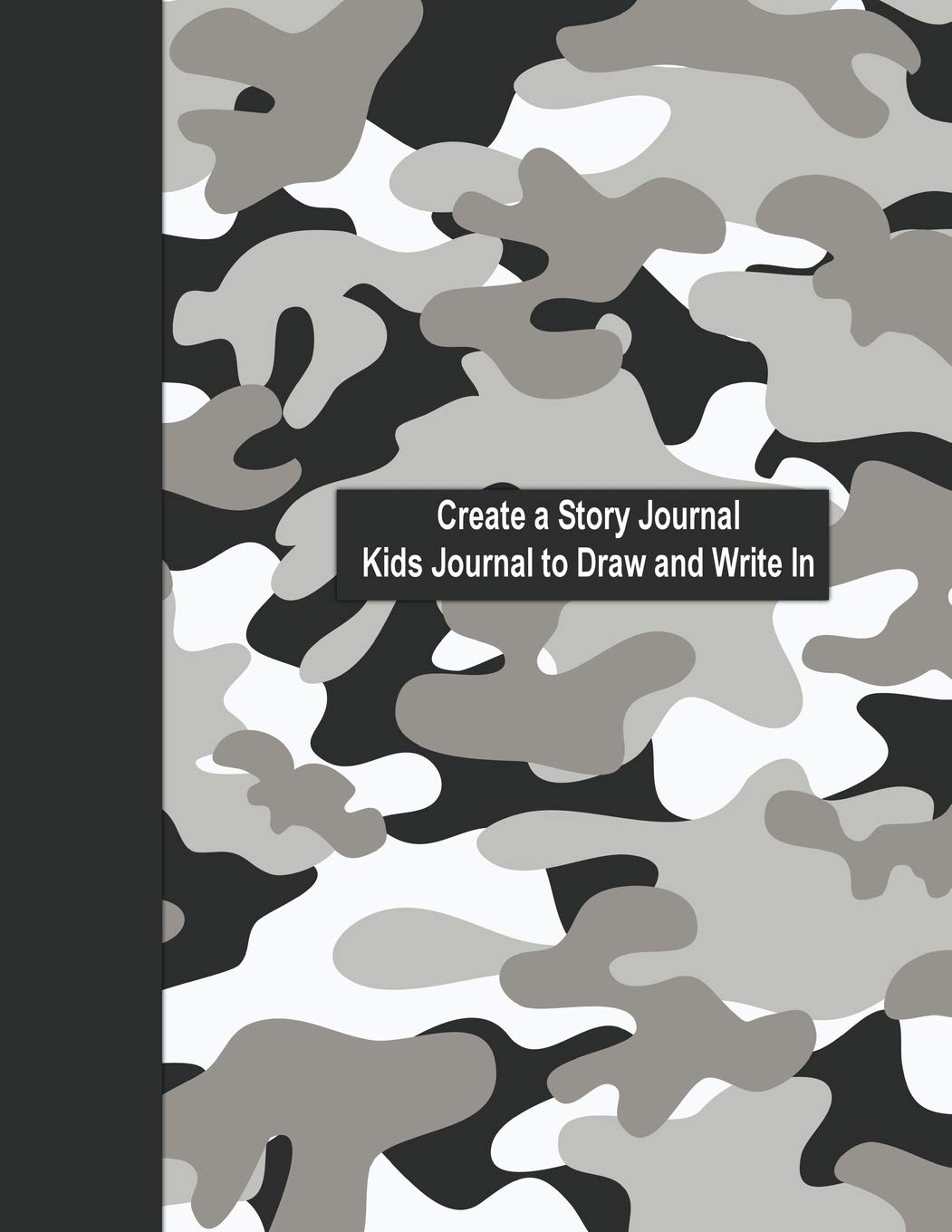 Create A Story Journal Kids Journal To Draw And Write In Gray Camo Kids Journal Xlarge Journal For Kids In Miltary Camo Volume 12 Publishing Witty 9781731306081 Amazon Com Books