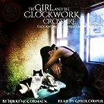 The Girl and the Clockwork Crossfire: Clockwork Enterprises, Book 3 | Nikki McCormack