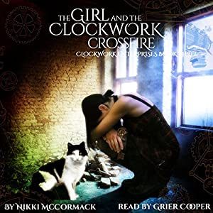 The Girl and the Clockwork Crossfire Audiobook
