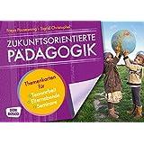 Zukunftsorientierte Pädagogik: Themenkarten für Teamarbeit, Elternabende und Seminare (Motive für die Bildkartenbühne)
