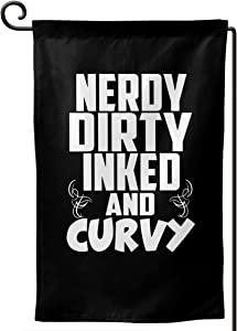 SL6NNG Nerdy Dirty Inked and Curvy 2 Garden Flag 12.5x18in Family Decorative Outside Yard Decoration Flag