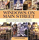 img - for Windows on Main Street: Discover the Real Stories of the Talented People Featured on the Windows of Main Street, U.S.A. book / textbook / text book