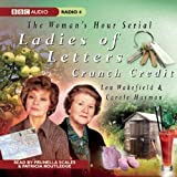 Ladies of Letters: Crunch Credit (BBC Audio Radio 4)