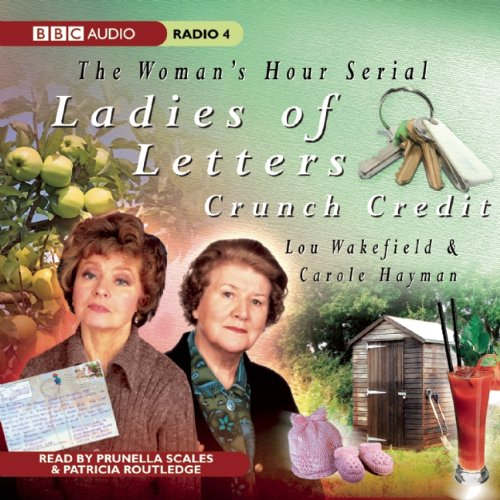 Ladies of Letters: Crunch Credit (BBC Audio Radio 4) by AudioGO Ltd.