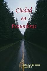 Ciudad en Penumbras (Spanish Edition) Kindle Edition