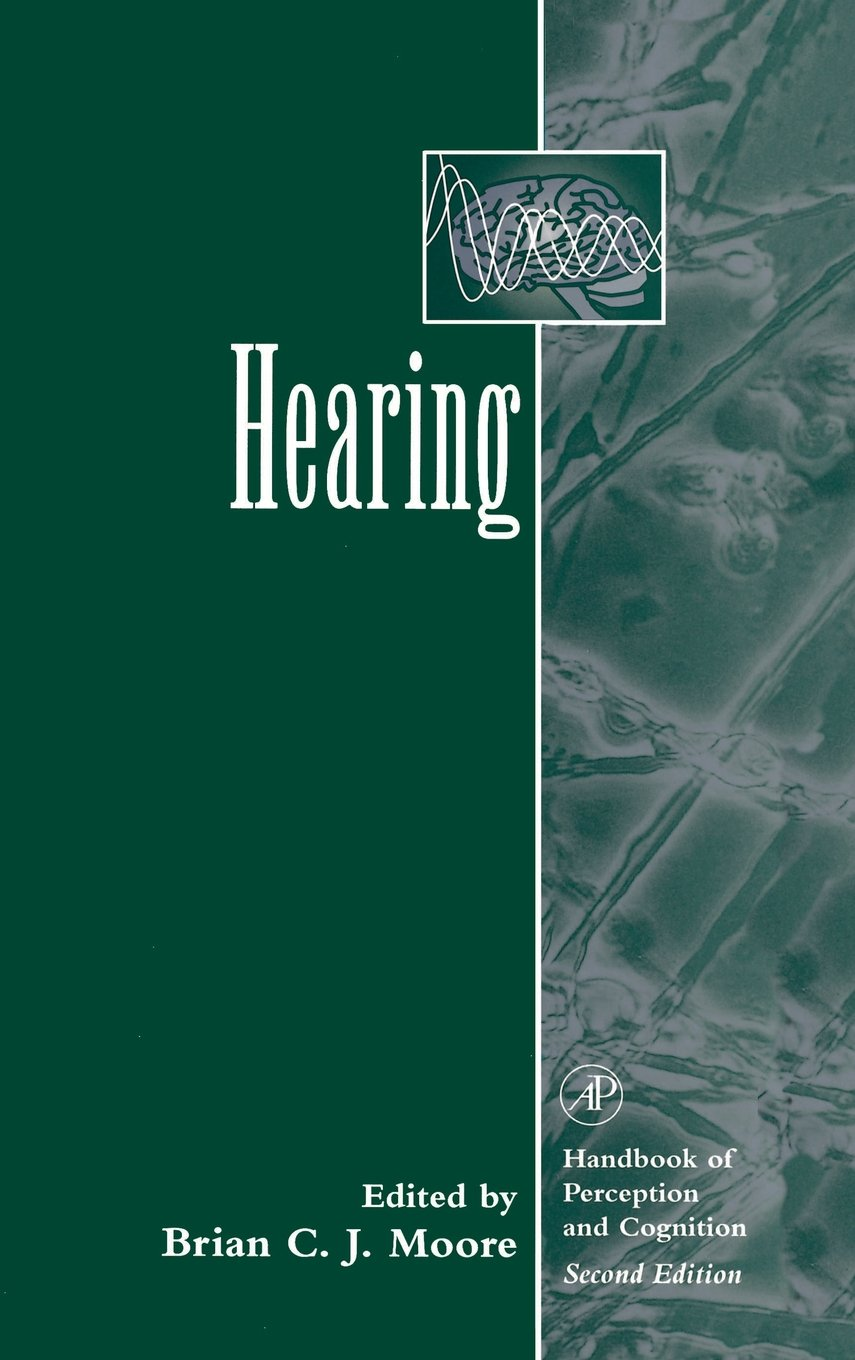 Hearing (Handbook  of Perception and Cognition, Second Edition)