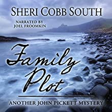 Family Plot: Another John Pickett Mystery Audiobook by Sheri Cobb South Narrated by Joel Froomkin