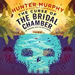 The Curse of the Bridal Chamber: An Imogene and the Boys Novel | Hunter Murphy
