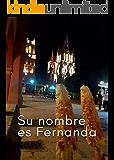 Su nombre es Fernanda (Mi amor por ella. nº 1)