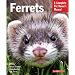 Ferrets: Barron's Pet Owner's Manual (Complete Pet Owner's Manuals)