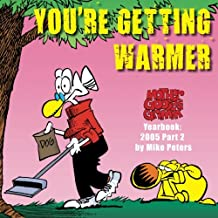 You're Getting Warmer: Mother Goose and Grimm Yearbook 2005 Part 2 (The Mother Goose and Grimm Yearbooks) (Volume 2)