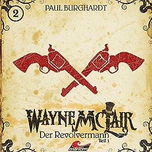 Der Revolvermann 1 (Wayne McLair 2) Hörspiel