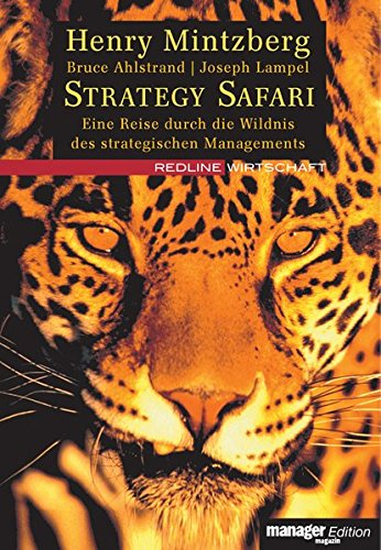 Strategy Safari. Eine Reise durch die Wildnis des strategischen Managements (manager magazin Edition)
