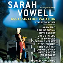 Assassination Vacation Audiobook by Sarah Vowell Narrated by Conan O'Brien, Stephen King, Dave Eggers, Jon Stewart