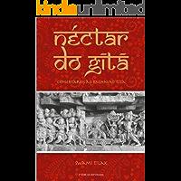 Néctar do Gita: Comentários ao Baghavad Gita (Edição Revisada)