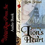 Into the Lion's Heart: Love Letters | Beth Trissel
