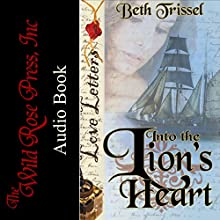 Into the Lion's Heart: Love Letters Audiobook by Beth Trissel Narrated by Rebecca McKernan