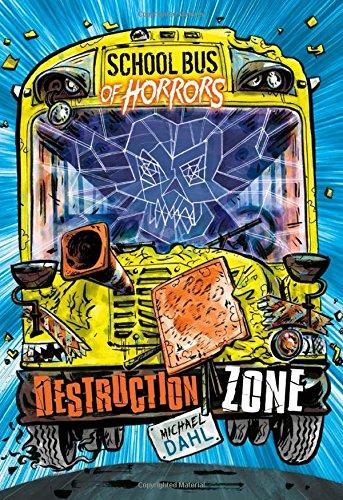 Destruction Zone: A 4D Book (School Bus of Horrors)