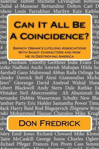 Can It All Be A Coincidence?: Barack Obama's Lifelong Associations With Shady Characters and How He Is Destroying America ebook