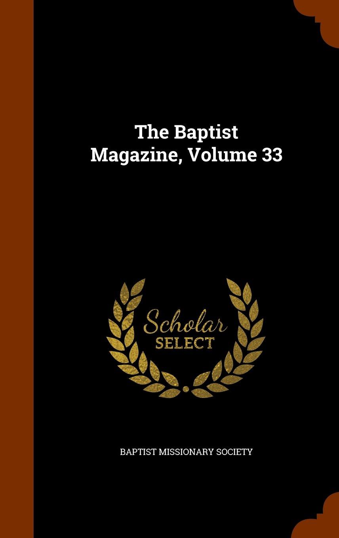 Download The Baptist Magazine, Volume 33 ebook