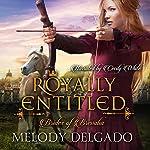 Royally Entitled: Brides of Brevalia, Book 1 | Melody Delgado