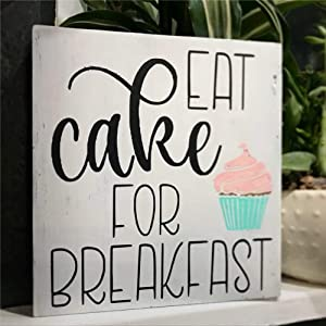 BYRON HOYLE Eat Cake for Breakfast Wood Sign,Wooden Wall Hanging Art,Inspirational Farmhouse Wall Plaque,Rustic Home Decor for Living Room,Nursery,Bedroom,Porch,Gallery Wall
